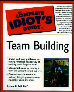 Complete Idiot's Guide to Team Building