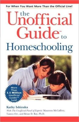 The Unofficial Guide to Homeschooling