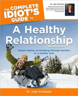 The Complete Idiot's Guide to a Healthy Relationship, 2nd Edition
