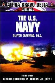 The U.S. Navy (Alpha Bravo Delta Guide Series)