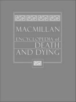 MacMillan Encyclopedia of Death and Dying - Volume ! and 2