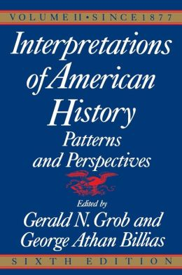 Interpretations of American History, Vol. 2: Since 1877