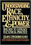 Understanding Race, Ethnicity and Power; The Key to Efficacy in Clinical Practice