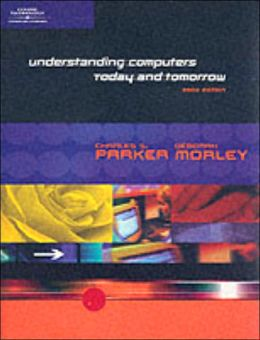 Understanding Computers: Today and Tomorrow 2002 Edition