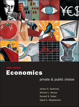 Economics: Private and Public Choice with Xtra! CD-ROM and InfoTrac