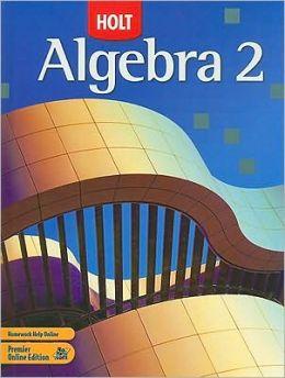 Holt Algebra 2: Student Edition 2007