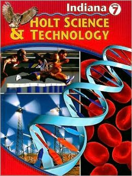 Holt Science and Technology Indiana: Student Edition Grade 7 2005