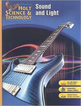 Holt Science & Technology: Student Edition O: Sound and Light 2007