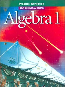 Holt Algebra 1: Practice Workbook Algebra 1