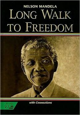 HRW Library: Student Edition with Connections Long Walk to Freedom: The Autobiography of Nelson Mande