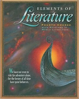 Elements of Literature: STUDENT EDITION EOLIT 2003 G 10 Fourth Course 2003