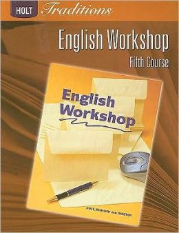 Holt Traditions: ENGLISH WORKSHOP Fifth Course