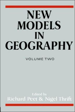 New Models in Geography - Vol 2: The Political-Economy Perspective