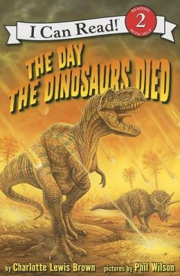 Day the Dinosaurs Died (I Can Read Book Series: Level 2)