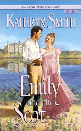 Emily and the Scot (Avon True Romance