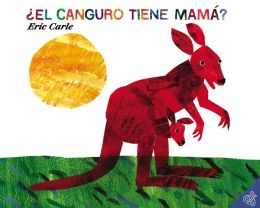 ¿El canguro tiene mamá? (Does a Kangaroo Have a Mother, Too?)