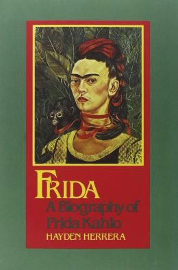 Frida: A Biography of Frida Kahlo