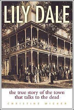 Lily Dale: The True Story of the Town That Talks to the Dead