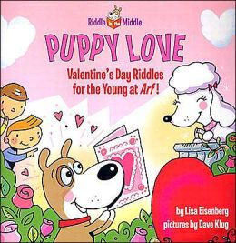 Puppy Love (Riddle in the Middle Series): Valentine's Day Riddles for the Young at Arf!