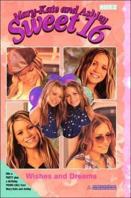 Wishes and Dreams (Mary-Kate and Ashley Sweet 16 Series)