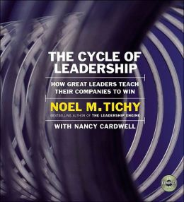 Cylce of Leadership: How Great Leaders Teach Their Companies to Win