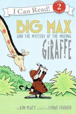 Big Max and the Mystery of the Missing Giraffe (I Can Read Book 2 Series)