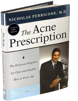 Acne Prescription: The Perricone Program for Clear and Healthy Skin at Every Age