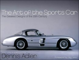 Art of the Sports Car : The Greatest Designs of the 20th Century