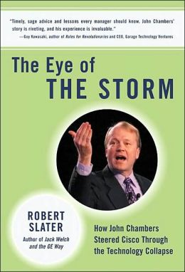 Eye of the Storm: How John Chambers Steered Cisco Through the Technology Collapse