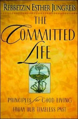 Committed Life: The Principles for Good Living from Our Timeless Past