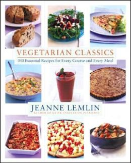 Vegetarian Classics: 350 Essential Recipes for Every Course and Every Meal