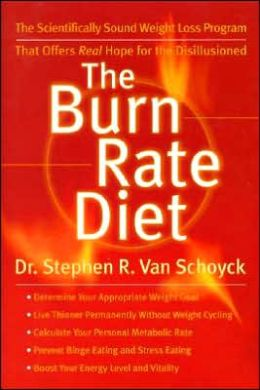 Burn Rate Diet: The Scientifically Sound Weight- Loss Program That Offers Real Hope for the Disillusioned