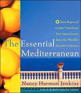 Essential Mediterranean: How Regional Cooks Transform Key Ingredients into the World's Favorite Cuisines