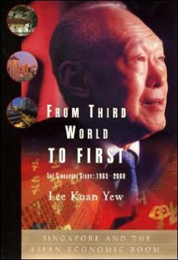 From Third World to First: The Singapore Story, 1965-2000