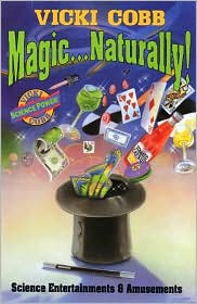 Magic... Naturally!: Science Entertainments and Amusements