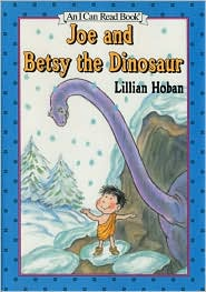 Joe and Betsy the Dinosaur: (I Can Read Book Series: Level 1)