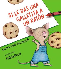 Si le das una galletita a un raton (If You Give a Mouse a Cookie)