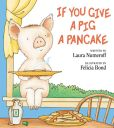Book Cover Image. Title: If You Give a Pig a Pancake, Author: Laura Numeroff
