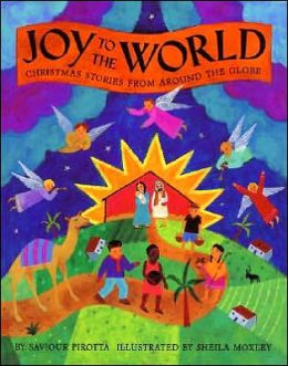 Joy to the World: Christmas Stories From Around the Globe