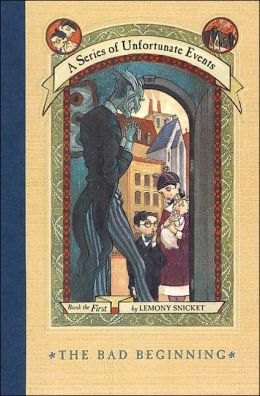 The Bad Beginning: Book the First (A Series of Unfortunate Events)