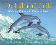 Dolphin Talk: Whistles, Clicks, and Clapping Jaws (Let's-Read-and-Find-out Science Book Series)