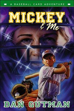 Mickey and Me (Baseball Card Adventure Series)
