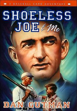 Shoeless Joe and Me (Baseball Card Adventure Series)
