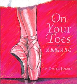 On Your Toes: A Ballet ABC