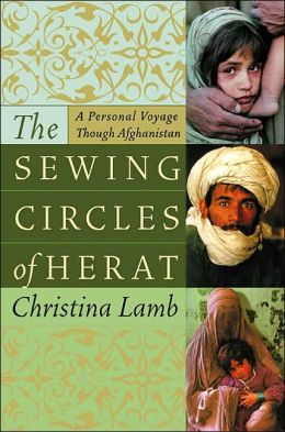 Sewing Circles of Herat: A Personal Voyage Through Afghanistan