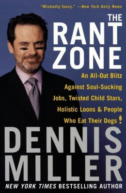 Rant Zone: An All-Out Blitz Against Soul-Sucking Jobs, Twisted Child Stars, Holistic Loons, and People Who Eat Their Dogs!