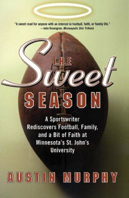 Sweet Season: A Sportswriter Rediscovers Football, Family, and a Bit of Faith at Minnesota's St. John University