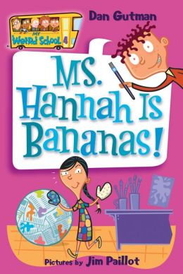 Ms. Hannah Is Bananas! (My Weird School Series #4)