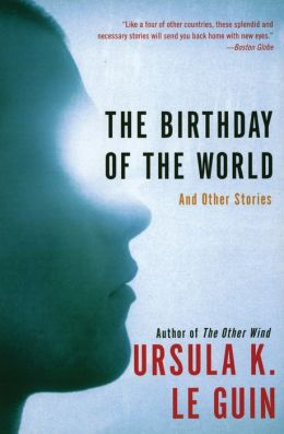 Birthday of the World: And Other Stories