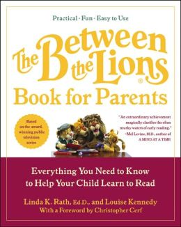 Between the Lions Book for Parents: Everything You Need to Know to Help Your Child Learn to Read